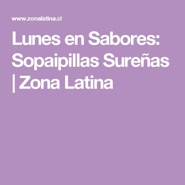 Lunes en Sabores: Sopaipillas Sureñas | Zona Latina