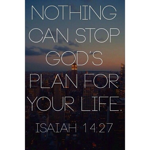 Nothing can stop God's plan for your life. Isaiah 14:27. <3