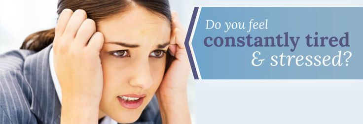 Do you feel constantly tired & stressed?