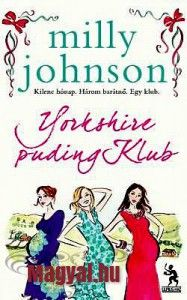 Milly Johnson: Yorkshire puding Klub - Magyal.hu