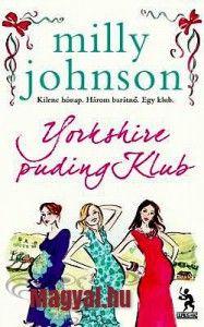 Milly Johnson: Yorkshire puding Klub - Magyal.hu