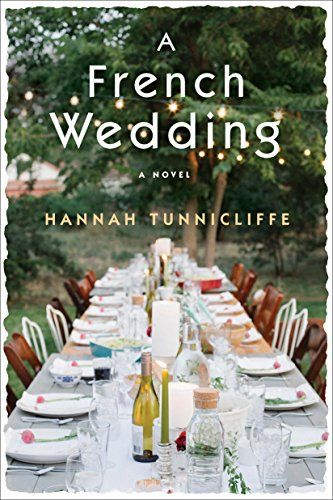 A French Wedding: A Novel: A French Wedding is a delicious novel about six college friends reuniting on the coast of Brittany to celebrate…