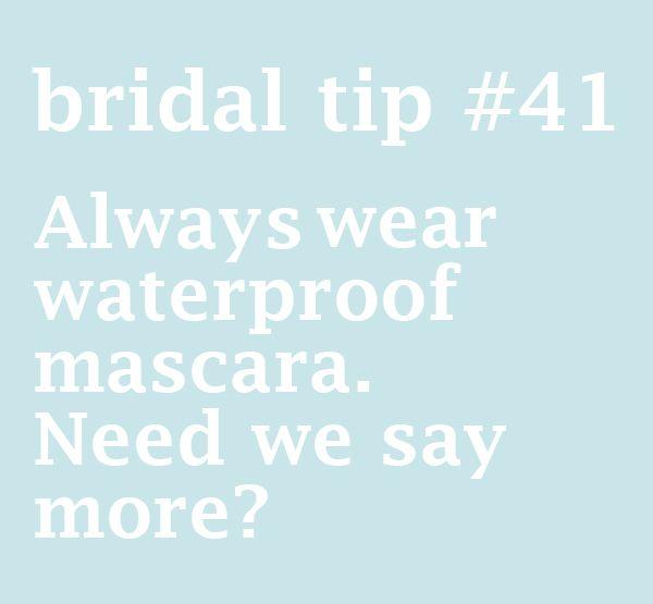 Bridal tip #41: Always wear waterproof mascara. Need we say more?