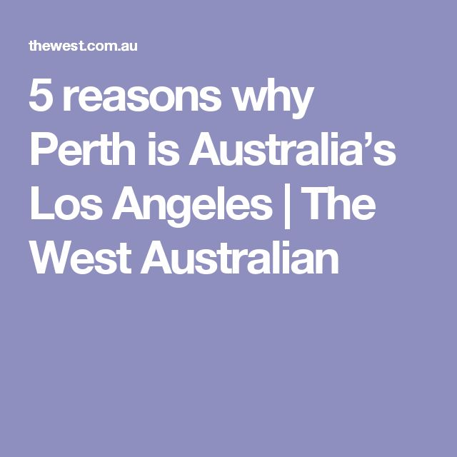 5 reasons why Perth is Australia's Los Angeles | The West Australian