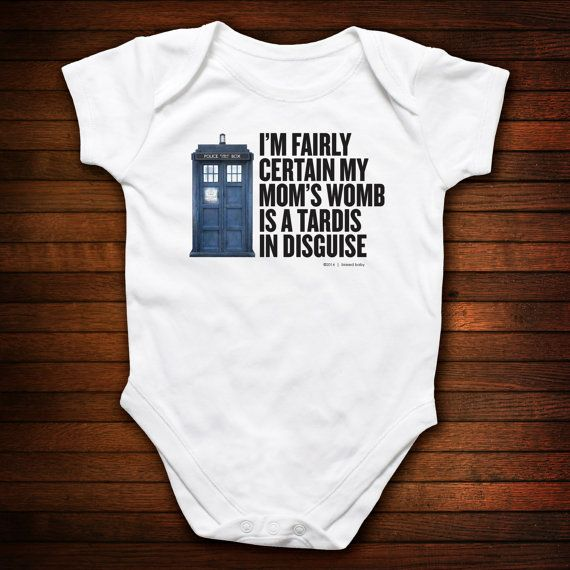 Baby One Piece Dr Who - I'm Fairly Certain My Mom's Womb Is a Tardis In Disguise - Funny Baby Gift