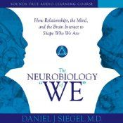 """If you think your brain and mind are one, think again. According to the interpersonal neurobioligy pioneer Daniel J. Siegel, the mind actually emerges out of the interaction between your brain and relationships. Now, with The Neurobiology of """"We"""", Dr. Siegel invites you on a journey to discover this revolutionary new model of human development - one that can positively transform trauma, move you from stress to calm and equanimity, and promote well-being for you, your family, or even your ..."""