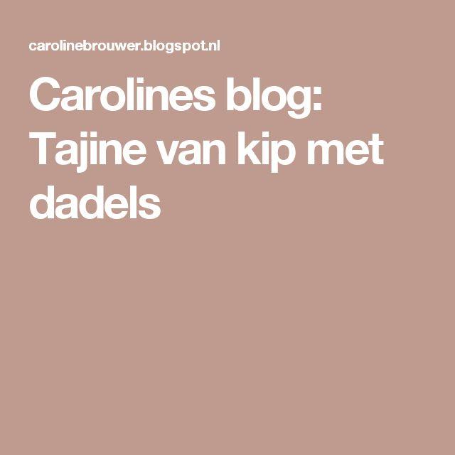 Carolines blog: Tajine van kip met dadels