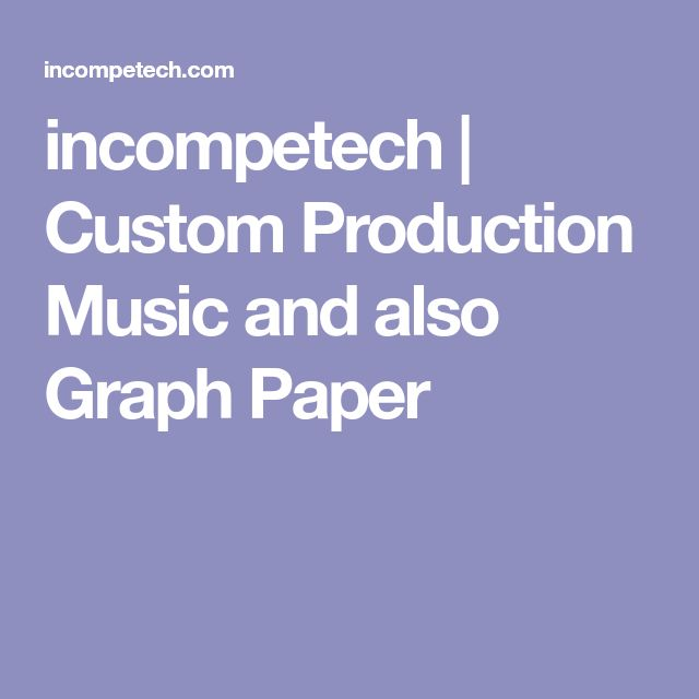 incompetech | Custom Production Music and also Graph Paper