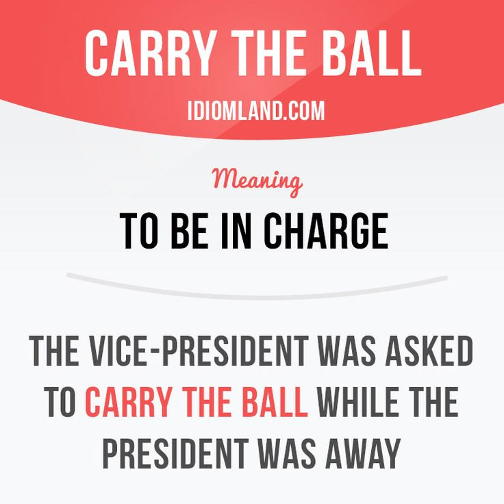 """""""Carry the ball"""" means """"to be in charge"""". Example: The vice-president was asked to carry the ball while the president was away. Want to learn English? Choose your topic here: learzing.com #idiom #idioms #saying #sayings #phrase #phrases #expression #expressions #english #englishlanguage #learnenglish #studyenglish #language #vocabulary #dictionary #grammar #efl #esl #tesl #tefl #toefl #ielts #toeic #englishlearning #vocab #wordoftheday #phraseoftheday"""