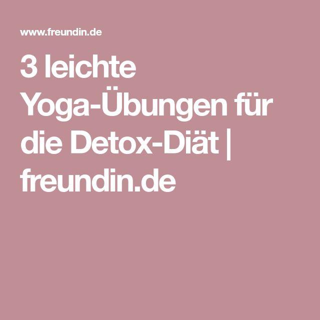 3 leichte Yoga-Übungen für die Detox-Diät   freundin.de