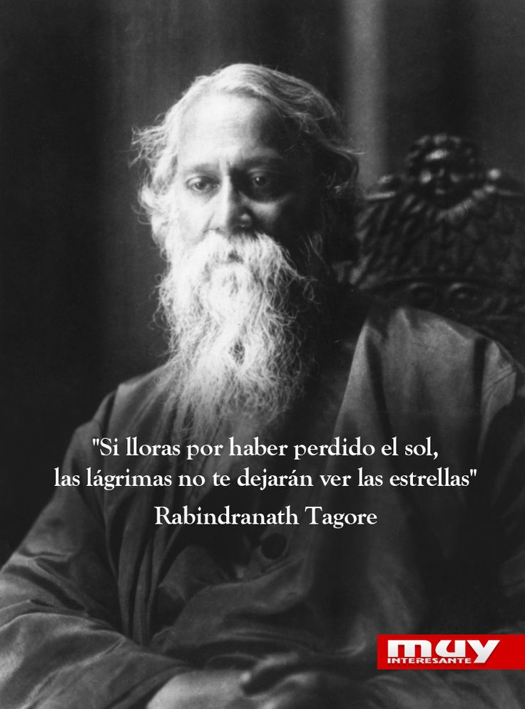 9 inspiradoras frases de Tagore: http://www.muyinteresante.es/cultura/arte-cultura/articulo/nueve-frases-de-tagore
