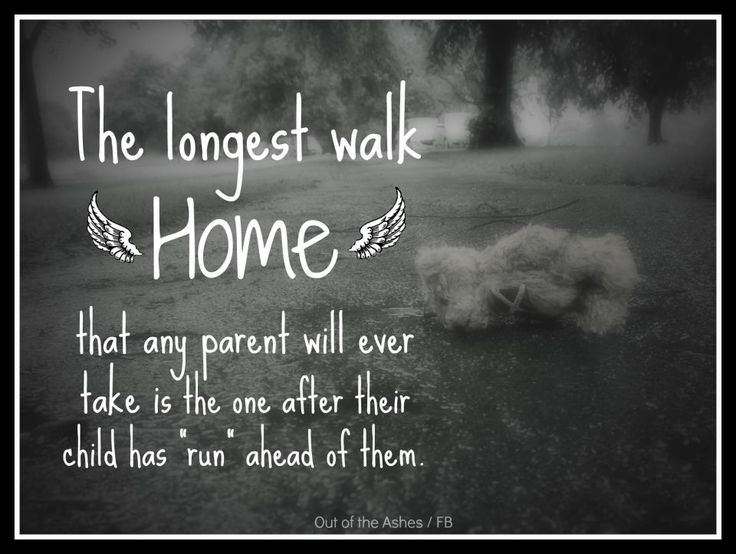"The Longest Walk Home...is when a child has ""run"" ahead of you. # Stillbirth, Grief, Baby Loss"