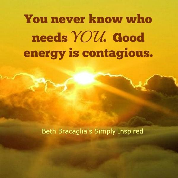 Know that ♥good♥ energy is contagious.  You can feel it!!!