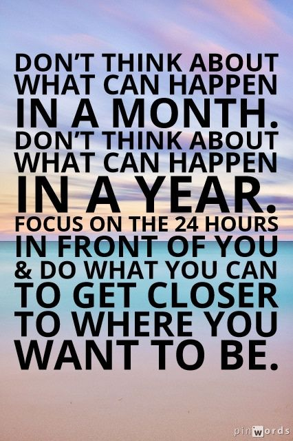 "www.WealthyPreneurs.com ""Don't think about what can happen in a month. Don't think about what can happen in a year. Just focus on the 24 hours in front of you and do what you can to get closer to where you want to be."" — Eric Thomas"