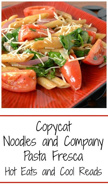 Save money and make your restaurant favorites at home!   Copycat Noodles and Company Pasta Fresca from Hot Eats and Cool Reads