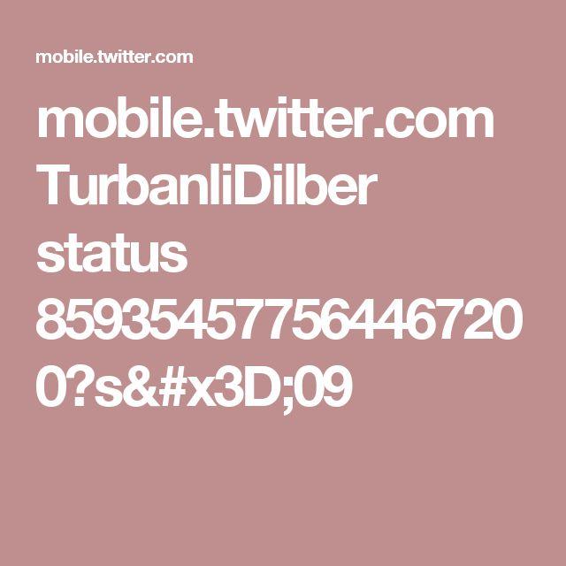 mobile.twitter.com TurbanliDilber status 859354577564467200?s=09