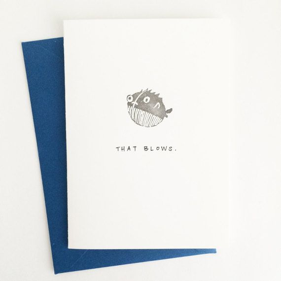 "That Blows. Blowfish Greeting Card by ShopHolepunch on Etsy   ""That Blows."" hand-lettered greeting card, made with hand-carved stamp and black ink. Blank inside.  4-bar folded card (3 1/2"" x 4 7/8"") and envelope (3 5/8"" x 5 1/8"")."