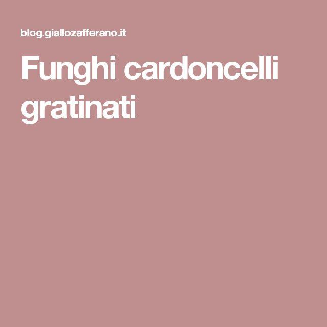 Funghi cardoncelli gratinati