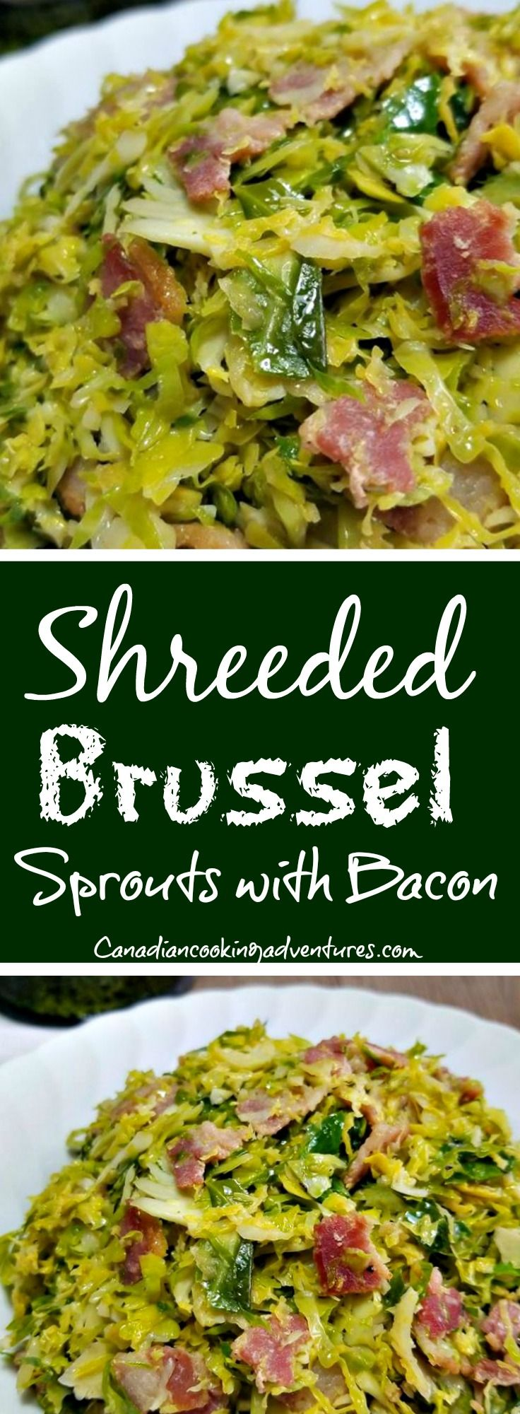 Shredded Brussel Sprouts with Bacon Bacon #bacon #brussels #brusselsprouts #sprouts #shredded #side #sidedish #christmas #thanksgiving #vegetables #sidedish #sides #christmas #thanksgiving #recipe #recipes #canadiancookingadventures #cooking #delcious #yummy #tasty #blogger #foodie #foodblogger #blog