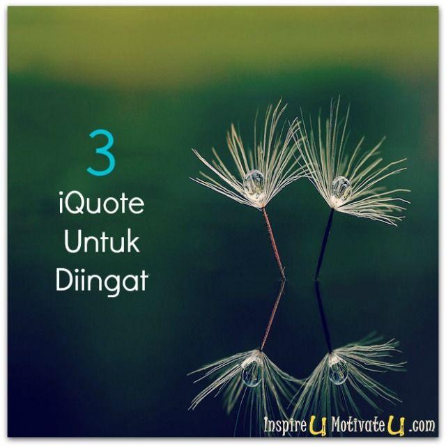 3 iQuote Untuk Diingat #INSPIRASI #MOTIVASI