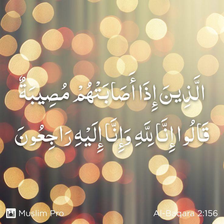 Kutipan dari Al-Quran, Al-Baqara (2:156) #muslimpro http://www.muslimpro.com/dl