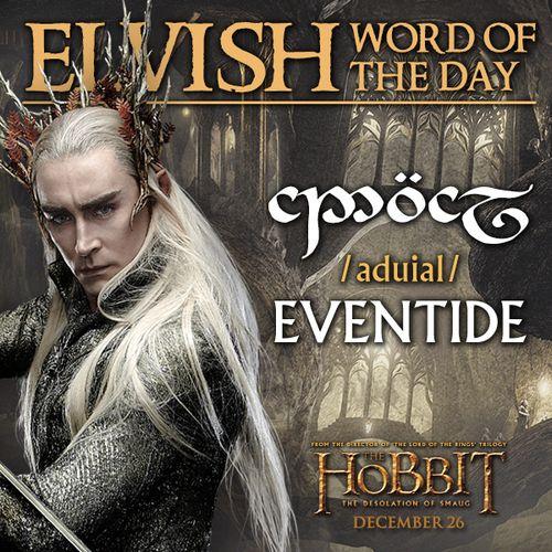 The Hobbit: The Desolation of Smaug (2013) Elvish Word of the Day #thehobbit #lotr #film