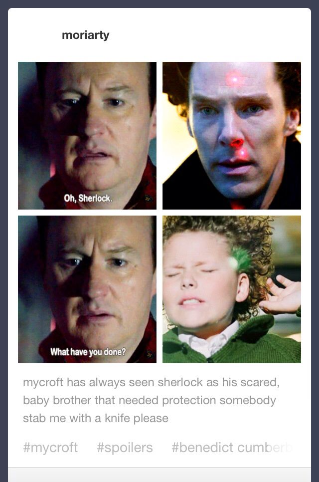 To Mycroft, Sherlock will always be his little brother, he will always see Sherock as needing his protection.But, no matter what happens to or between them Mycroft will always love his little brother Sherlock. <<<--- seriously people! Stop with the feels on the bus! I don't want to cry! Wait too late. .. - Why did I join the fandom in the saddest season