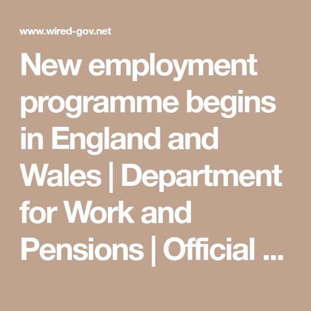 New employment programme begins in England and Wales | Department for Work and Pensions | Official Press Release