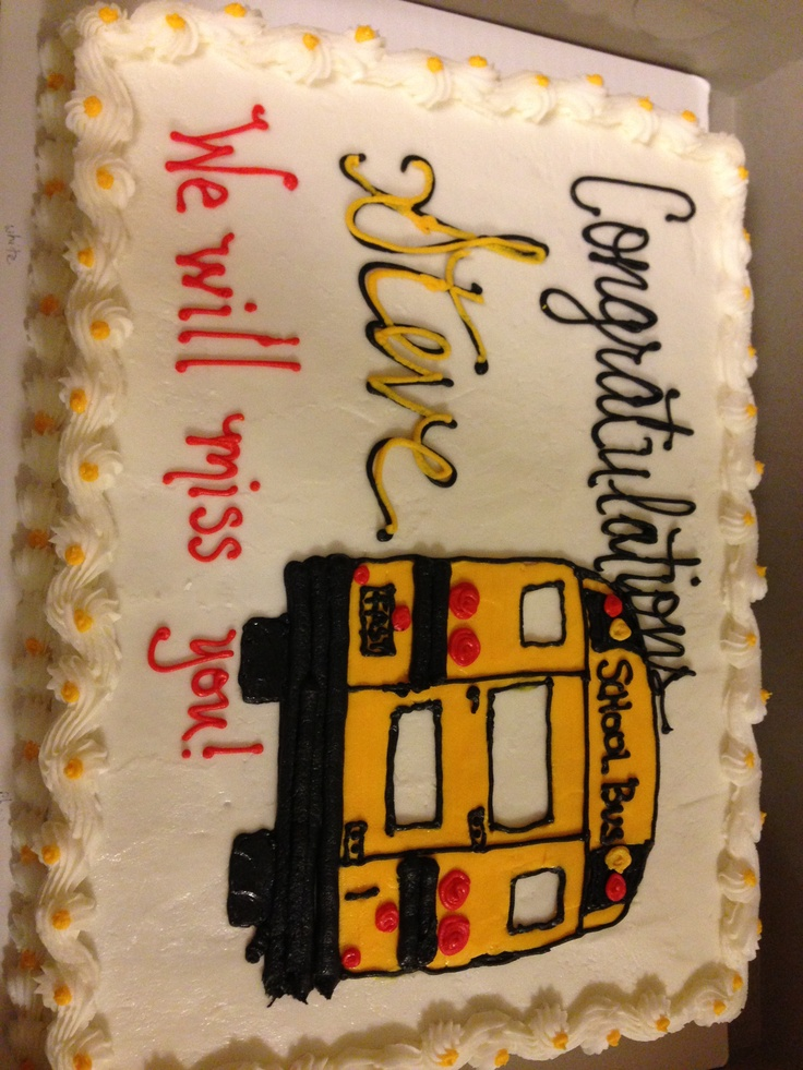School Bus Driver Retirement Cake Cakes I Have Made