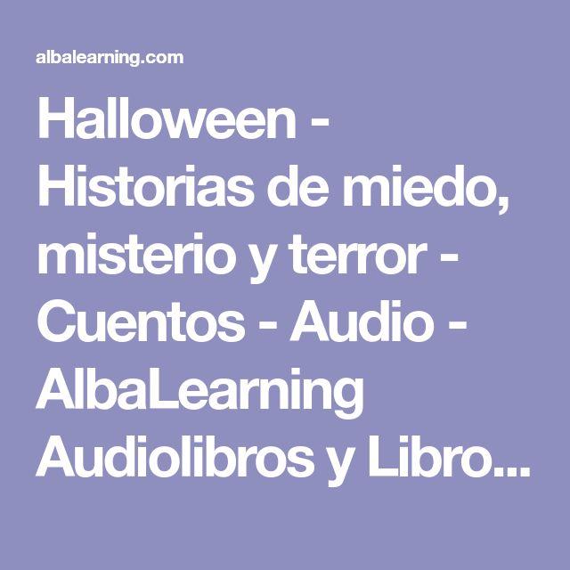 Halloween - Historias de miedo, misterio y terror - Cuentos - Audio - AlbaLearning Audiolibros y Libros Gratis