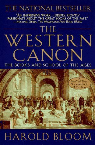 The Western Canon: The Books and School of the Ages...good book!