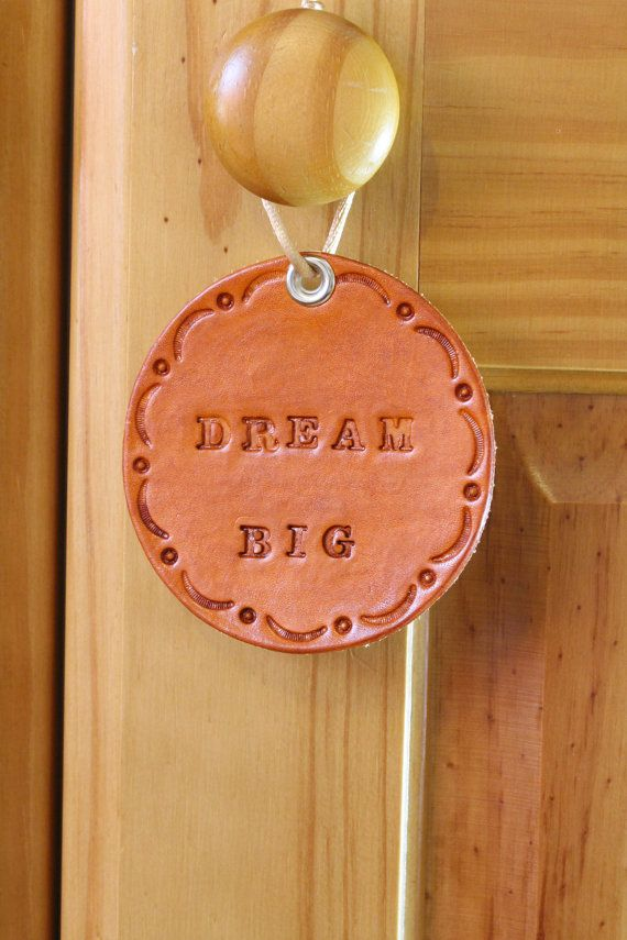 Dream Big Leather Wall Hanging  by TinasLeatherCrafts on Etsy. Repin To Remember.