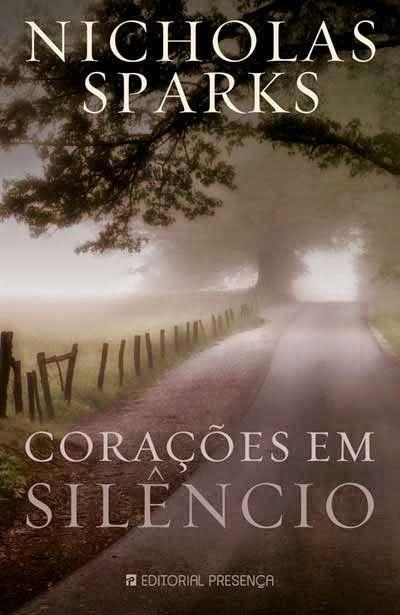Nicholas Sparks - Corações em Silêncio http://rosaaffair.blogspot.pt/2014/10/coisas-que-leio-1.html