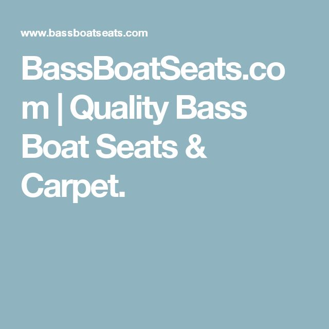 BassBoatSeats.com | Quality Bass Boat Seats & Carpet.