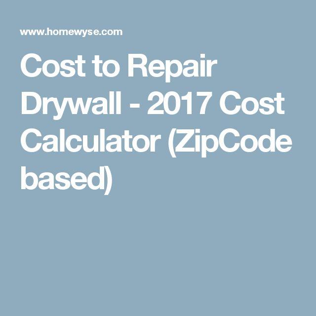 Cost to Repair Drywall - 2017 Cost Calculator (ZipCode based)