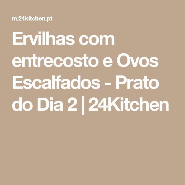 Ervilhas com entrecosto e Ovos Escalfados - Prato do Dia 2 | 24Kitchen