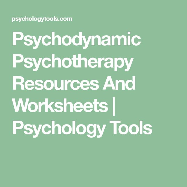 Psychodynamic Psychotherapy Resources And Worksheets | Psychology Tools