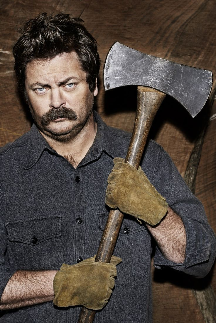 Nick Offerman with an ax in front of wood…enough said ...