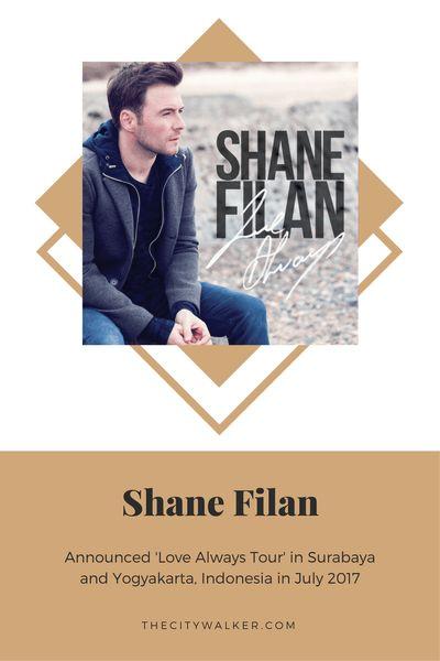 Shane Filan Surabaya & Yogyakarta 'Love Always Tour' Is Coming This July