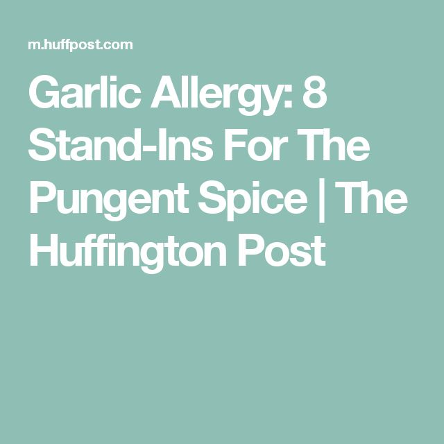 Garlic Allergy: 8 Stand-Ins For The Pungent Spice   The Huffington Post