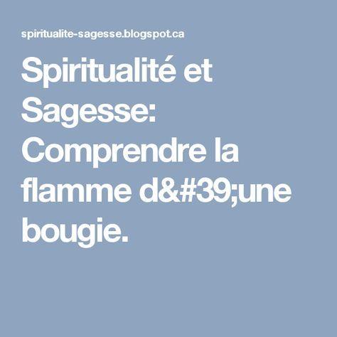 Spiritualité et Sagesse: Comprendre la flamme d'une bougie.