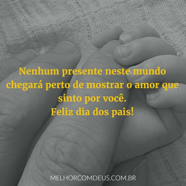 Meu pai, meu amigo, meu conselheiro, meu protetor! Nenhum presente neste mundo chegará perto de mostrar o amor que sinto por você. Te amo!