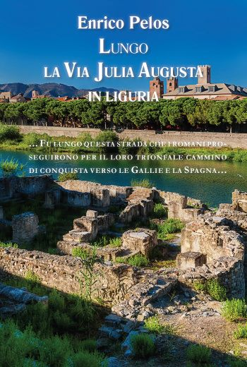"""""""Lungo LA VIA JULIA AUGUSTA IN LIGURIA"""" di Enrico Pelos  Re-release 5.0 updated with new cover, additional texts, photographs, maps by the author after gpsv surveys gps with 3D terrain, 120 pages, descriptive section with photos also dedicated to the route Provence ... etc...  It was along this road that the Romans walked to go to Gaul.. The Ligurians were fighting for their story.   ebook at…"""