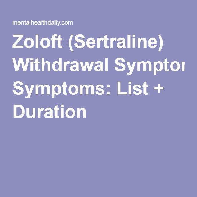 Zoloft (Sertraline) Withdrawal Symptoms: List + Duration