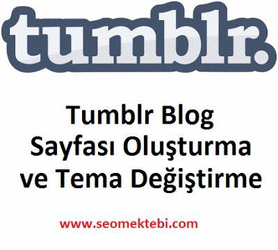 Tumblr Blog Sayfası Oluşturma ve Tema Değiştirme