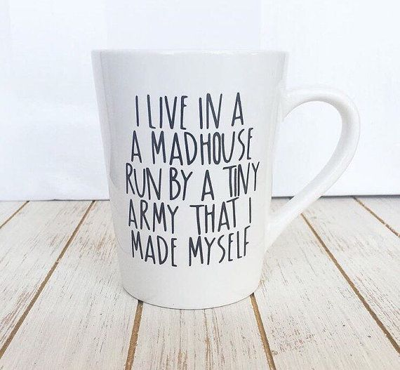 I Live In A Madhouse Run By A Tiny Army I Made Myself Coffee Cup - New Mom Gift - Funny Coffee Mug - Busy Mom Gift -Sarcastic Christmas Gift  14oz Mug Delivered in 5-7 Business days. Hand wash only. Though these are made with very durable permanent outdoor Vinyl we recommend hand washing them. How to Order 1. Need by Date 2. Text color In notes to seller