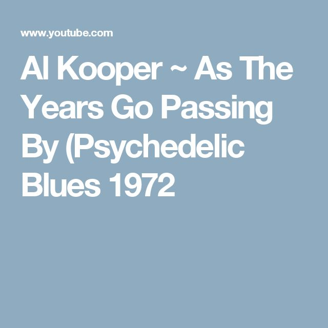 Al Kooper ~ As The Years Go Passing By (Psychedelic Blues 1972