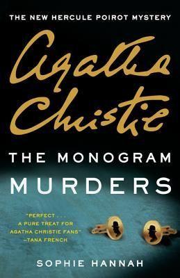 The Monogram Murders (New Agatha Christie Hercule Poirot Mystery) by Sophie Hannah