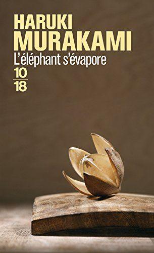 L'éléphant s'évapore de Haruki Murakami #10/18 http://www.10-18.fr/site/l_lphant_s_vapore_&100&9782264047724.html