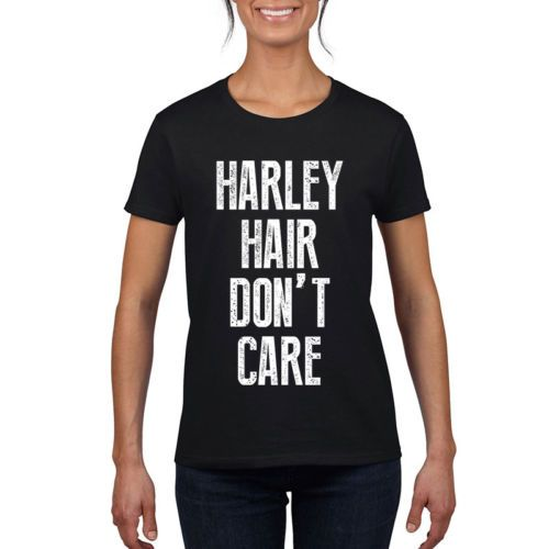 "Harley T Shirt Ladies Tee Gift For Bikers ""Harley Hair Don't Care"""